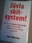 Är det du som bygger Jävla skitsystem?